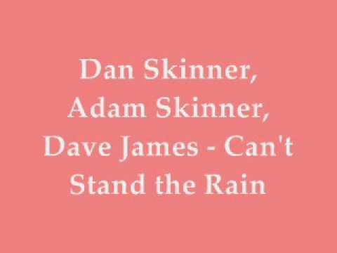 Can't Stand the Rain (Song) by Adam Skinner, Dan Skinner, Dave James,  and Roo Savill