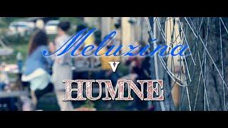 Video Meluzína v HUMNE