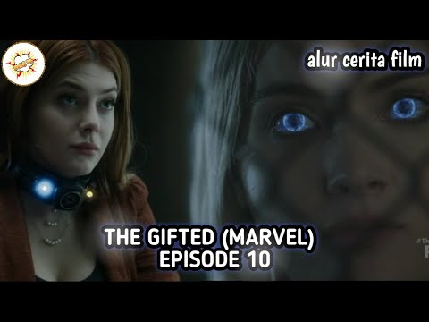 Alur Cerita Film THE GIFTED (MARVEL) - EPISODE 10