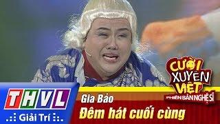 THVL | Cười xuyên Việt - PBNS 2016 | Chung kết xếp hạng: Đêm hát cuối cùng - Gia Bảo, cuoi xuyen viet, cười xuyên việt 2016, gameshow cười xuyên việt