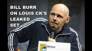 Bill Burr on Louis CK's leaked set