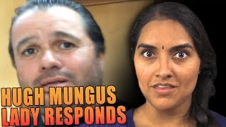 Video The Hugh Mungus Lady Responds MP3, 3GP, MP4, WEBM, AVI, FLV Januari 2018