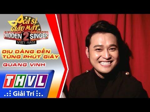 THVL | Ca sĩ giấu mặt 2016 - Tập 7: Quang Vinh | Vòng 3 - Dịu dàng đến từng phút giây