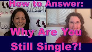 """Find out how to answer the dreaded question, """"Why Are You Still Single?""""Get dating tips for women over 40 & dating advice for women from a top dating coach for women over 40 & 50.Duana Welch tells you how to answer: Why are you still single? The question that every woman gets asked and dreads.3 Secrets Guaranteed to Attract Any Man!Get the Free Report Now!http://www.singleinstilettos.com/m-3-secrets-attract-man-ytDating Coach for women in their 40's Dating Coach for women in their 50'sSuzanne Oshima, Matchmaker & Dating Coach at Dream Bachelor & Bachelorette & the Founder of Single in Stilettos (http://www.singleinstilettos.com) interviews Tinzley Bradford, Dating Coach.Stay tuned for the next Single in Stilettos Weekly Show and get the best dating advice & dating tips!Dating advice for women over 40. Dating advice for women over 50.Get the best dating advice for women over 40 from Duana Welch, Dating Coach.Suzanne Oshima is a Matchmaker & Dating Coach at Dream Bachelor & Bachelorette: http://www.dreambachelor.comSponsored by CupidsPulse http://www.cupidspulse.com"""