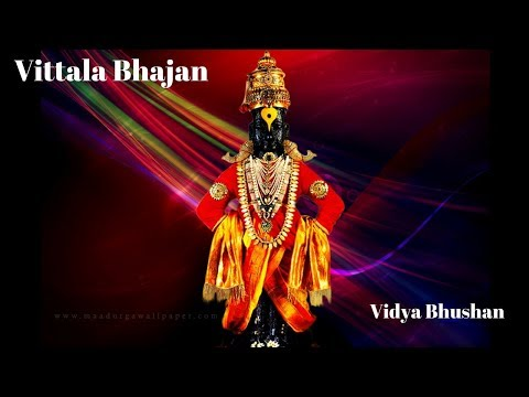 Video Bhajan Vidya | Jai jai Vittala Panduranga | Vidya Bhushan download in MP3, 3GP, MP4, WEBM, AVI, FLV January 2017
