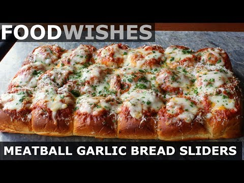 Meatball-Stuffed Garlic Bread Sliders - Food Wishes