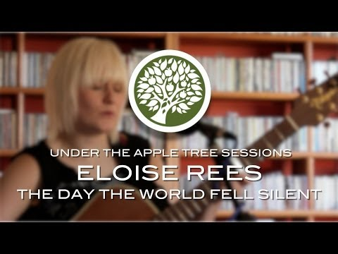 Eloise Rees - 'The Day The World Fell Silent' | UNDER THE APPLE TREE