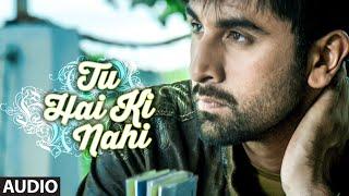'Tu Hai Ki Nahi' FULL AUDIO SONG   Roy   Ankit Tiwari   Ranbir Kapoor, Jacqueline Fernandez, Tseries
