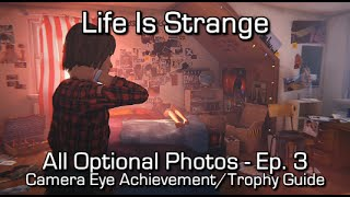 Life is Strange: Episode 3 - All Optional Photos - Camera Eye Achievement/Trophy Guide - Find all optional photos in Episode 3: Chaos Theory Support Maka91Pr...