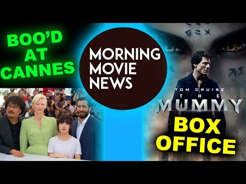 Okja BOOED at Cannes, The Mummy 2017 Box Office Predictions
