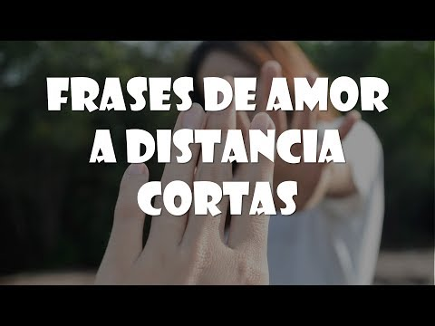 Frases de amor cortas - Frases de amor a distancia cortas