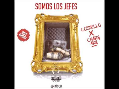 """COSTELLO FT. CHARLY ARY – """"SOMOS LOS JEFES"""" [Single]"""