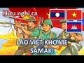 """Hữu nghị ca Việt Nam - Lào - Campuchia: """"LÀO VIỆT KHƠ-ME SAMAKI"""""""