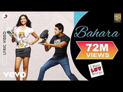 Bahara Lyric Video - I Hate Luv Storys|Sonam Kapoor, Imran|Shreya Ghoshal, Sona Mohapatra