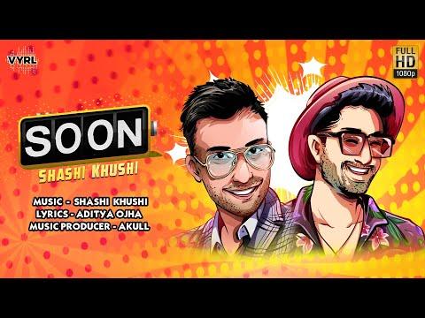 Soon (Official Video) - Shashi Khushi | Aditya Ojha | Latest Punjabi Song 2020 | VYRL Originals