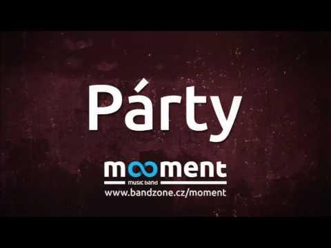 Moment - Párty