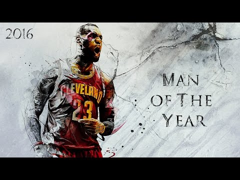 "LeBron James 2016 Mix - ""Man of The Year""  ??"
