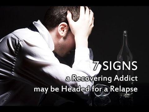 7 Signs a Recovering Addict may be Headed for a Relapse