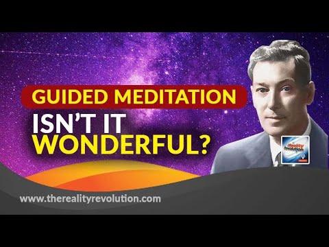 Guided Meditation  - Isn't It Wonderful?