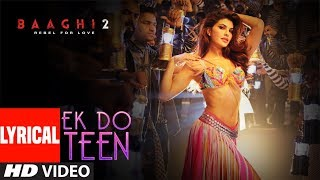 Video Ek Do Teen Lyrical | Baaghi 2 | Jacqueline F | Tiger S | Disha P | Ahmed K Sajid Nadiadwala Shreya G MP3, 3GP, MP4, WEBM, AVI, FLV Agustus 2018