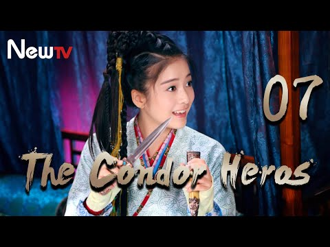 【Eng&Indo Sub】The Condor Heroes 07丨The Romance of the Condor Heroes (Version 2014)