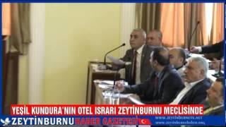 Yeşil Kunduranın Otel Israrı Zeytinburnu Meclisinde