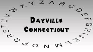Dayville (CT) United States  city pictures gallery : How to Say or Pronounce USA Cities — Dayville, Connecticut