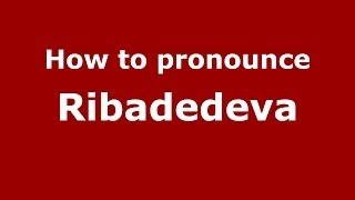 Ribadedeva Spain  city pictures gallery : How to pronounce Ribadedeva (Spanish/Spain) - PronounceNames.com