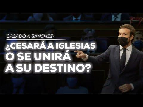 Casado a Sánchez: ¿Cesará a Iglesias o se unirá a su destino?
