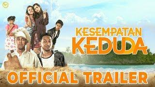 Video OFFICIAL TRAILER   KESEMPATAN KEDUDA MP3, 3GP, MP4, WEBM, AVI, FLV September 2018