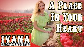Ivana - A Place In Your Heart (Original Song & Official Music Video) - YouTube