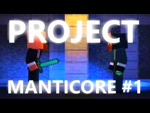 Project MANTICORE #1 De Eerste Ronde!