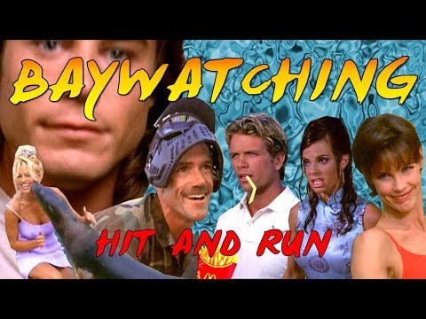 Baywatching: Hit And Run