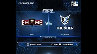 EHOME vs VGJ. Thunder, DPL 2018, game 1 [Mila]
