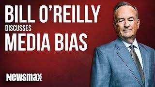 Bill O'Reilly Discusses Media Bias