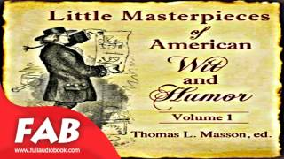 Little Masterpieces of American Wit and Humor Vol 1 Full Audiobook