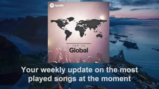 Top 50 Global - Spotify Playlist 2017 - [Weekly Update]