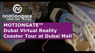 MOTIONGATE Dubai virtual reality coaster tour at Dubai Mall. Be one of the first to experience the region's largest Hollywood inspired theme park and buy you...