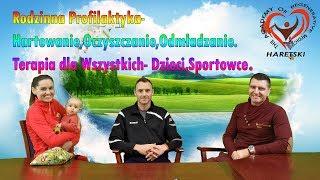 Rodzinna Profilaktyka- Hartowanie,Oczyszczanie,Odmładzanie.Terapia dla Wszystkich- Dzieci,Sportowce.