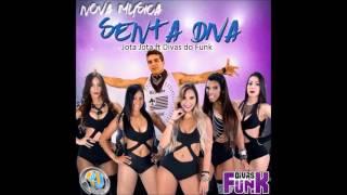 MC JOTA JOTA ft DIVAS DO FUNK- SENTA DIVA  (RENATO BRUNO DJ)