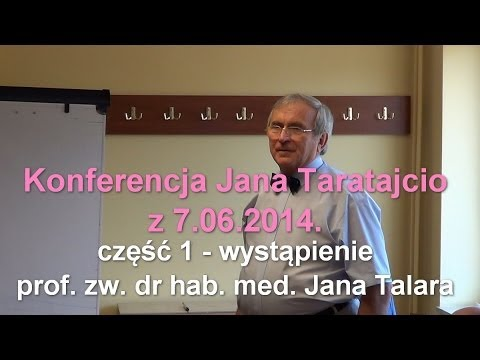 Konferencja Jana Taratajcio z 7.06.2014. - część 1 - prof. Jan Talar