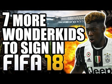 7 More Wonderkids You NEED To Sign In FIFA 18