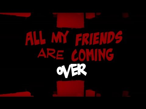 All My Friends Lyric Video