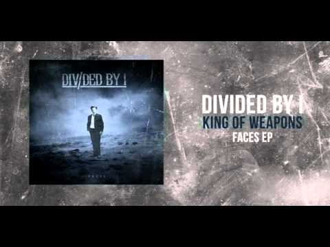 divided - Band: Divided by i Song: King of Weapons Ep: Faces (2012) From: Reynosa, Mx Produced By: César Hernandez Lyrics: Do you remember when we were one? A perfect ...