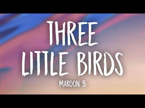 Video Maroon 5 - Three Little Birds (Lyrics) download in MP3, 3GP, MP4, WEBM, AVI, FLV January 2017