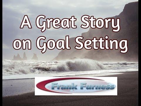 Goal Setting - Great Story | Frank Furness | Sales & Marketing Speaker