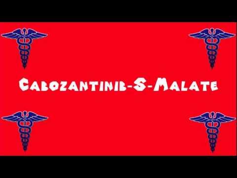 Pronounce Medical Words ― Cabozantinib―S―Malate