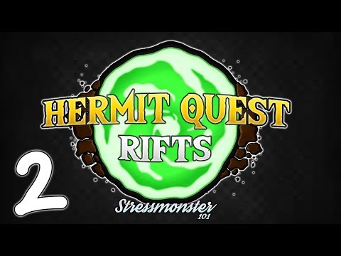 HERMIT QUEST RIFTS : 2 : Meeting some OGRES!