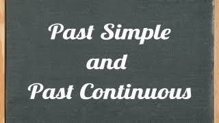 Past Simple and Past Continuous, English grammar tutorial