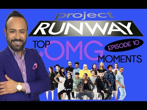 Project Runway: Nick's Top 5 OMG Moments of Episode 10